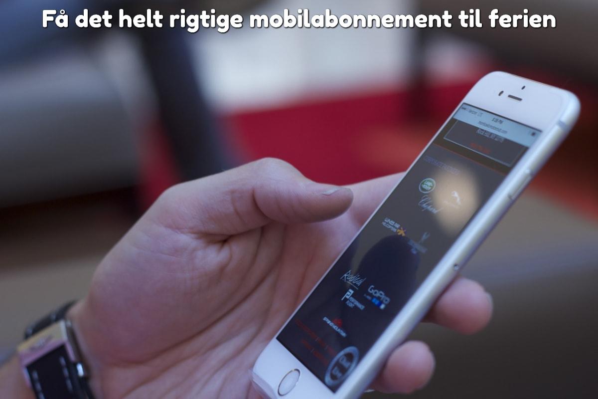 Få det helt rigtige mobilabonnement til ferien